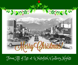 Merry Christmas From All of Us at Whitefish Gallery Nights